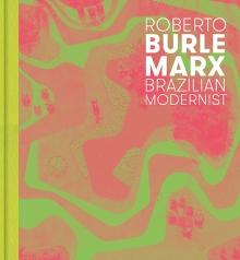 Roberto Burle Marx - Brazilian Modernist